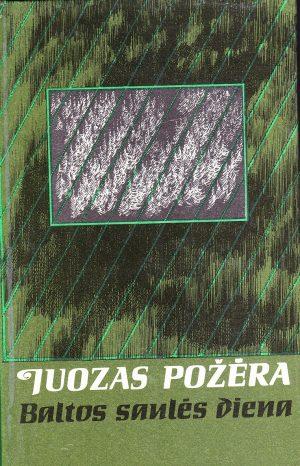 Požėra Juozas. Baltos saulės diena