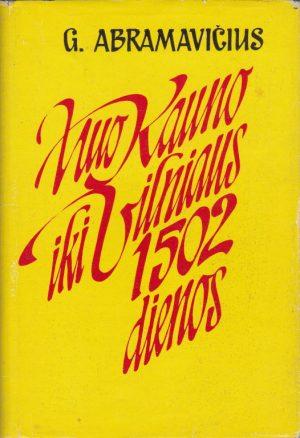 Abramavičius G. Nuo Kauno iki Vilniaus 1502 dienos