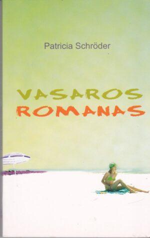 Patricia Schroder. Vasaros Romanas