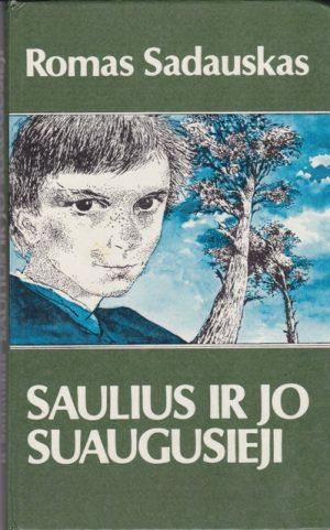 Romas Sadauskas. Saulius ir jo suaugusieji