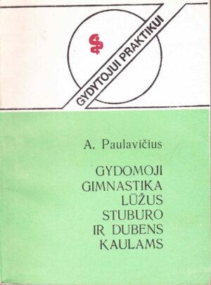 Paulavičius A. Gydomoji gimnastika lūžus stuburo ir dubens kaulams