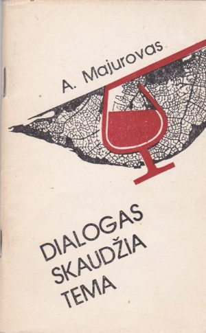 Majurovas A. Dialogas skaudžia tema