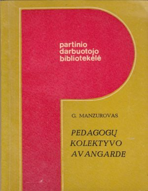 Manzurovas G. Pedagogų kolektyvo avangarde