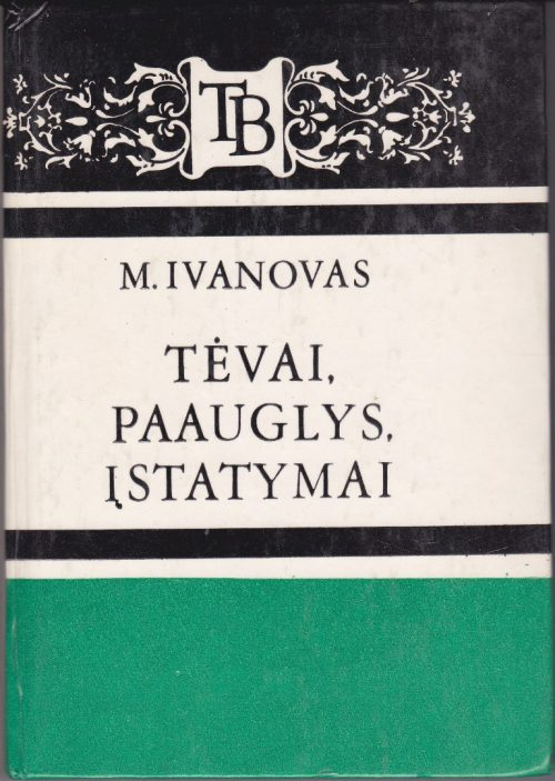 Ivanovas M. I. Tėvai, paauglys, įstatymai
