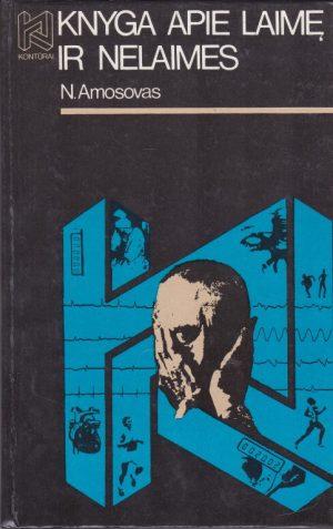 Amosovas N. Knyga apie laimę ir nelaimes