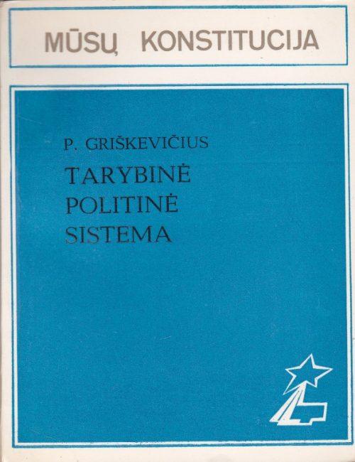 Griškevičius P. Tarybinė politinė sistema