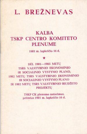 Brežnevas L. Kalba TSKP centro komiteto plenume 1981 m. lapkričio 16 d.