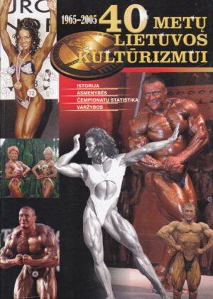 40 metų Lietuvos kultūrizmui