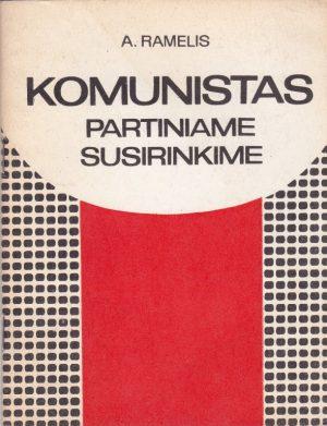 Ramelis A. Komunistas partiniame susirinkime