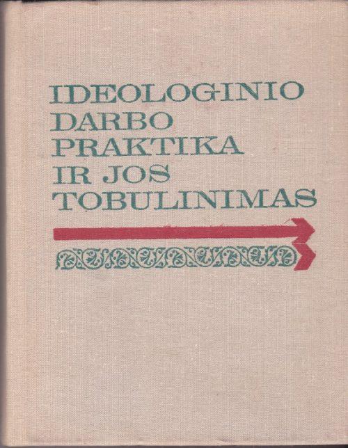 Ideologinio darbo praktika ir jos tobulinimas