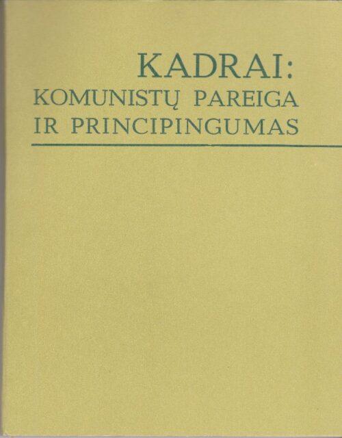 Kadrai: komunistų pareiga ir principingumas