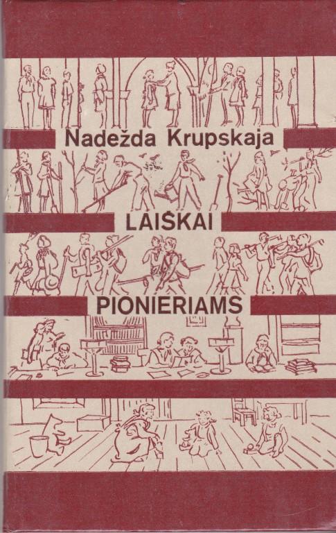 Krupskaja N. Laiškai pionieriams