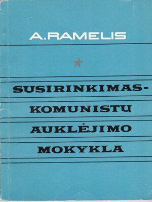 Ramelis A. Susirinkimas-komunistų auklėjimo mokykla