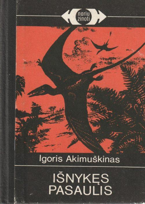 Akimuškinas Igoris. Išnykęs pasaulis