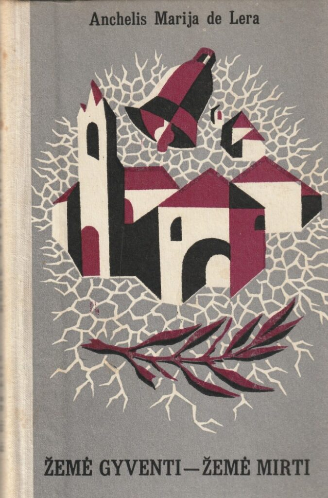 De Lera Anchelis Marija. Žemė gyventi-žemė mirti