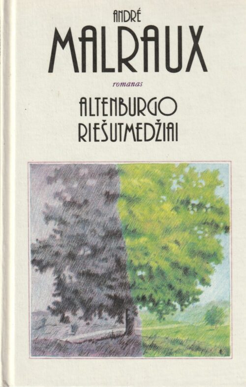 Malraux Andre. Altenburgo riešutmedžiai