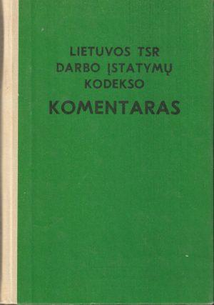 Lietuvos TSR darbo įstatymų kodekso komentaras