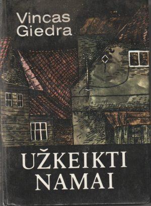 Giedra Vincas. Užkeikti namai