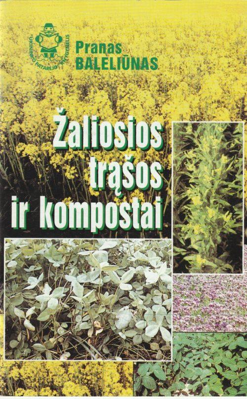 Baleliūnas P. Žaliosios trąšos ir kompostai