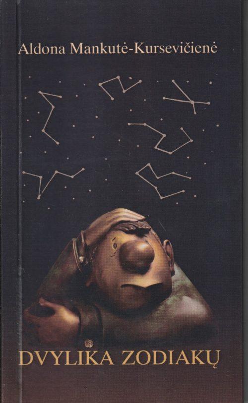 Mankutė-Kursevičienė Aldona. Dvylika zodiakų
