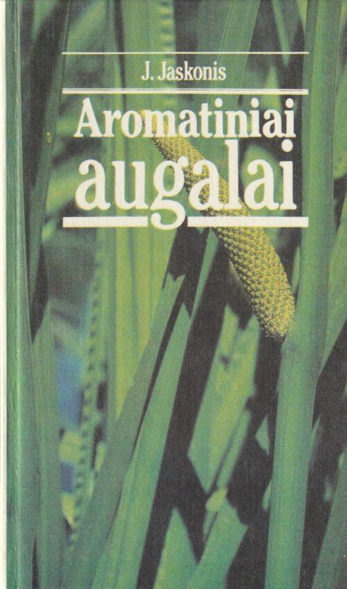 Jaskonis J. Aromatiniai augalai