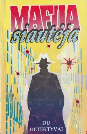 Mafija siautėja
