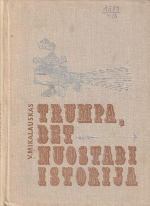 Mikalauskas Vytautas. Trumpa, bet nuostabi istorija