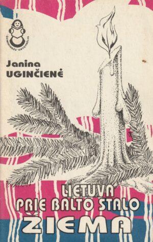 J. Uginčienė Lietuva prie balto stalo Žiema