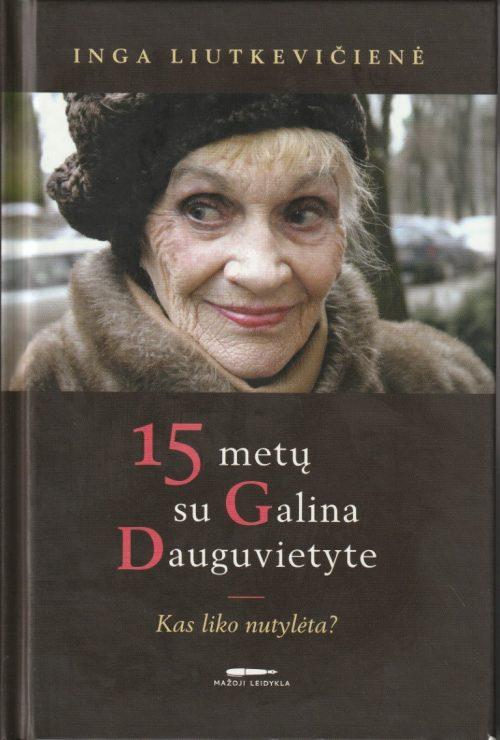 Liutkevičienė I. 15 metų su Galina Dauguvietyte
