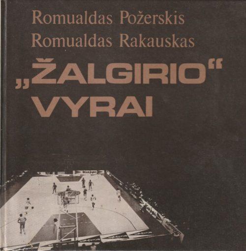 """Požerskis R., Rakauskas R. """"Žalgirio"""" vyrai"""