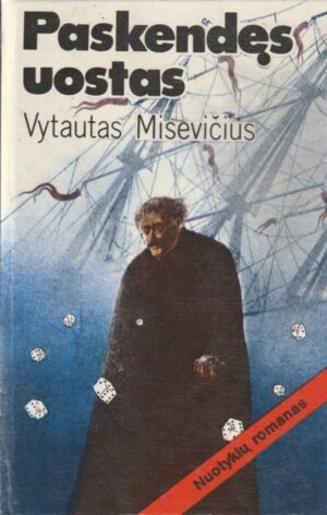 Misevičius Vytautas. Paskendęs uostas