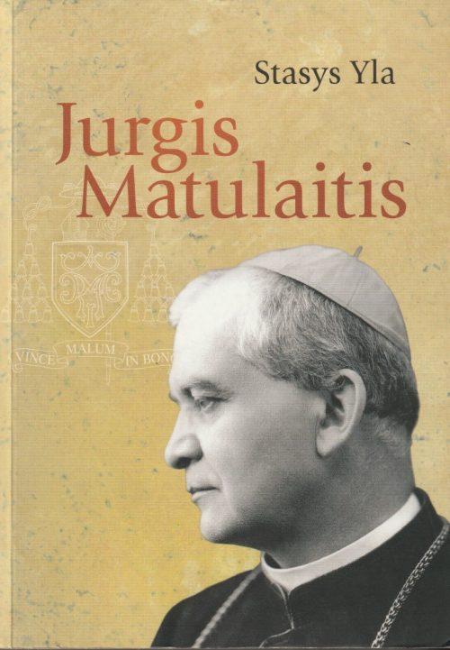 Yla Stasys. Jurgis Matulaitis