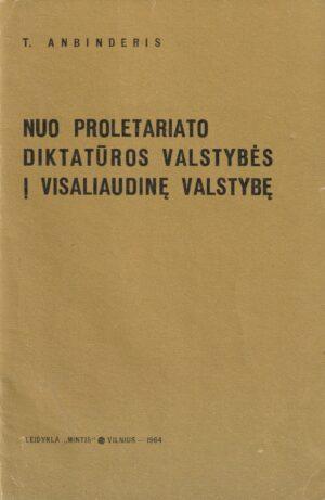 Anbinderis T. Nuo proletariato diktatūros valstybės į visaliaudinę valstybę