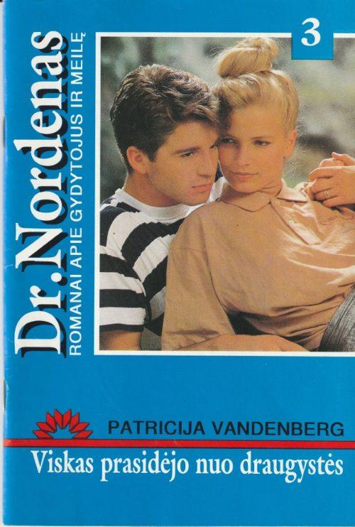 Vandenberg P. Viskas prasidėjo nuo draugystės