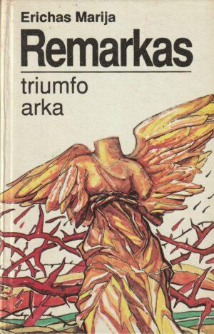 Remarkas Erichas Marija. Triumfo arka