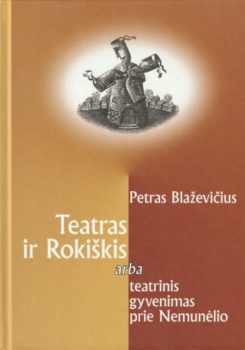 Blaževičius P. Teatras ir Rokiškis