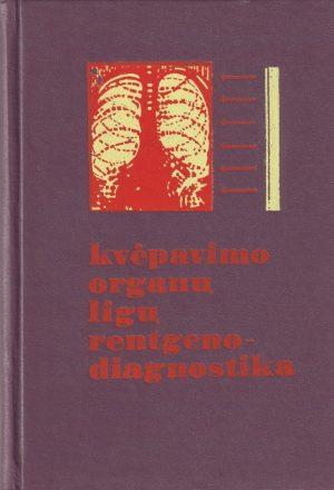 Ambrozaitis K. ir kiti. Kvėpavimo organų ligų rentgenodiagnostika