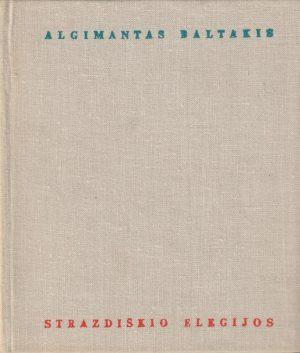 Baltakis Algimantas. Strazdiškio elegijos