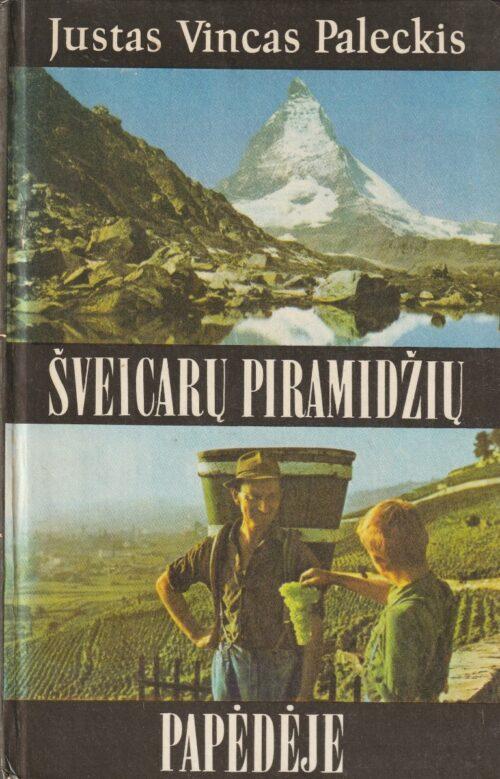 Paleckis Justas Vincas. Šveicarų piramidžių papėdėje