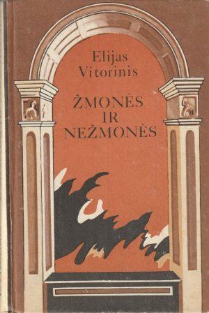 Vitorinis Elijas. Žmonės ir nežmonės