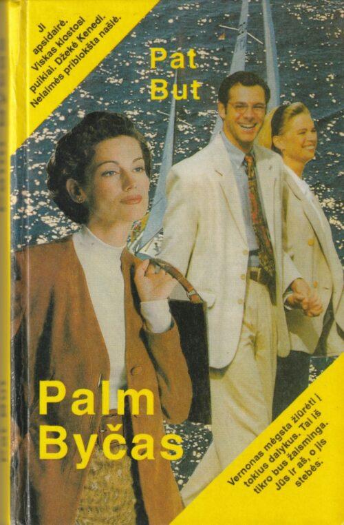 But Pat. Palm Byčas