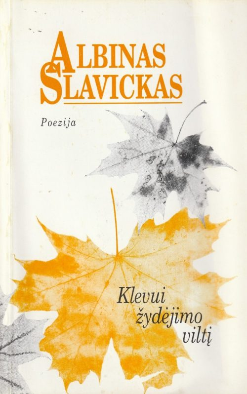 Slavickas A. Klevui žydėjimo viltį