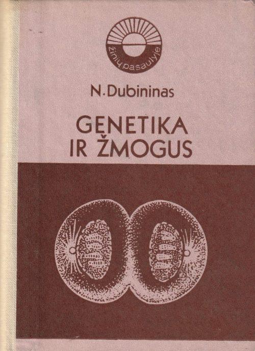 Dubininas N. Genetika ir žmogus