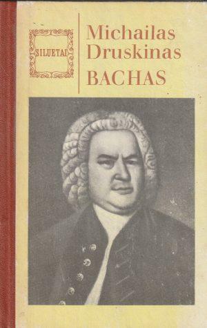 Druskinas Michailas. Bachas