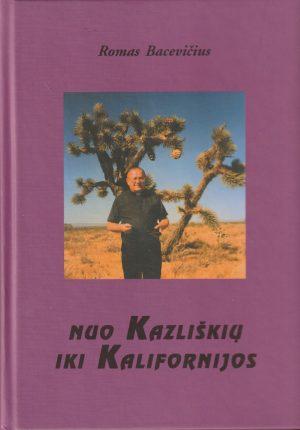 Bacevičius R. Nuo Kazliškių iki Kalifornijos