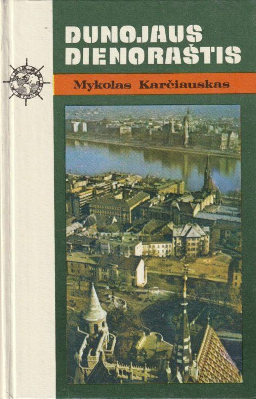 Karčiauskas Mykolas. Dunojaus dienoraštis