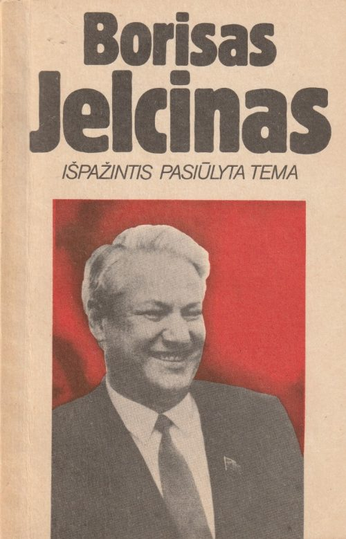 Jelcinas Borisas. Išpažintis pasiūlyta tema