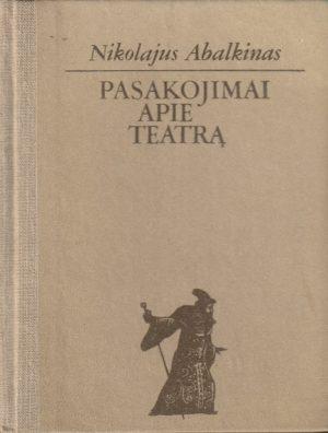 Abalkinas Nikolajus. Pasakojimai apie teatrą