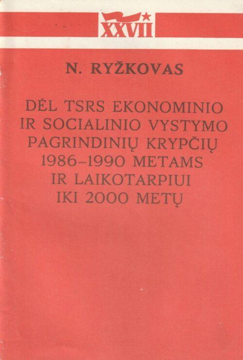 Ryžkovas N. Dėl TSRS ekonominio ir socialinio vystymo pagrindinių krypčių...