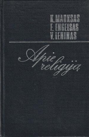 Marksas K., Engelsas F., Leninas V. Apie religiją